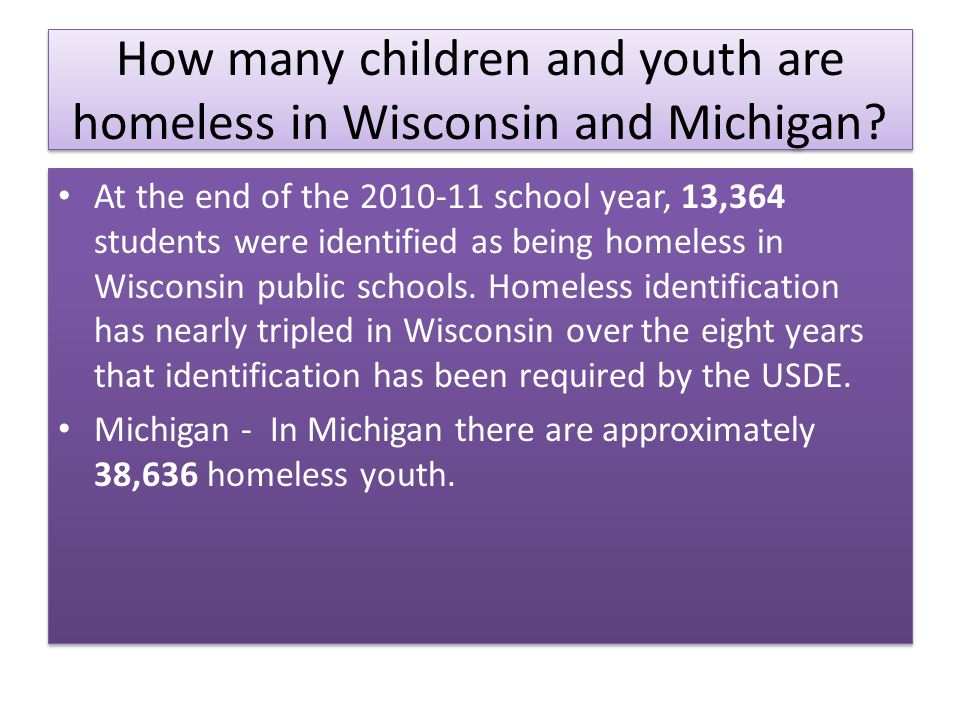 How many children and youth are homeless in Wisconsin and Michigan.
