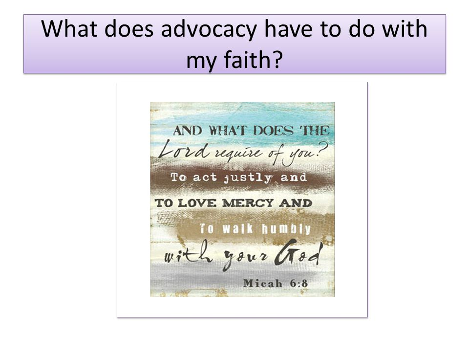 What does advocacy have to do with my faith