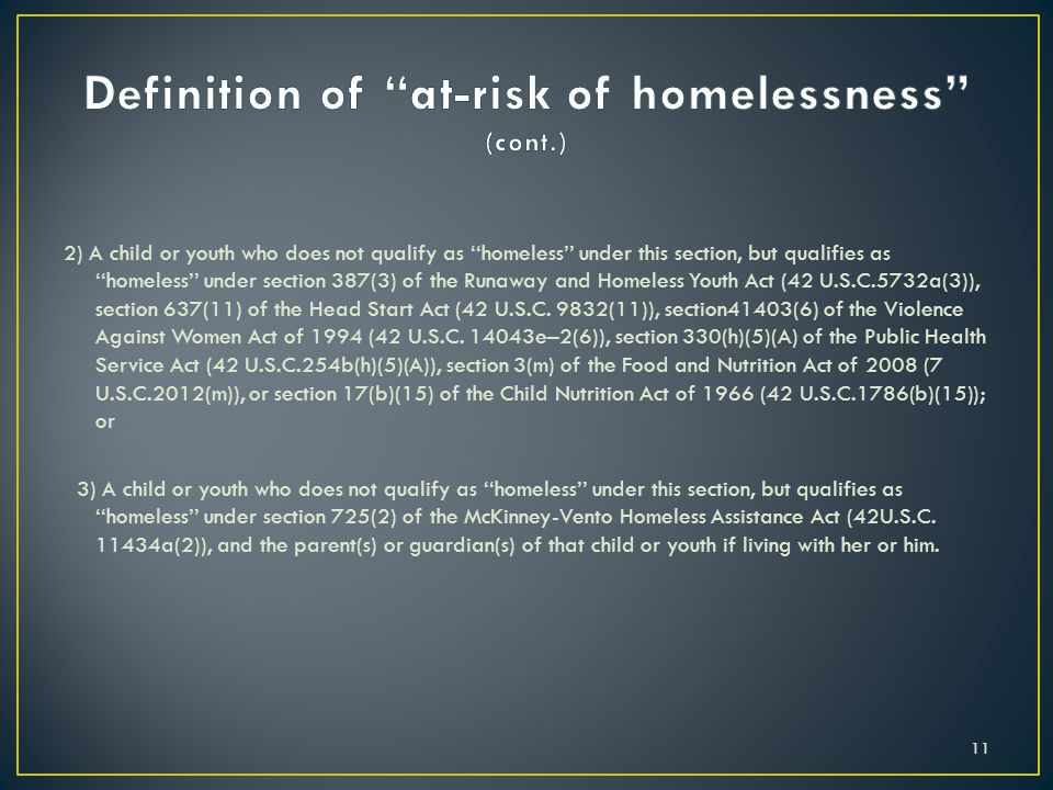 2) A child or youth who does not qualify as ''homeless'' under this section, but qualifies as ''homeless'' under section 387(3) of the Runaway and Hom