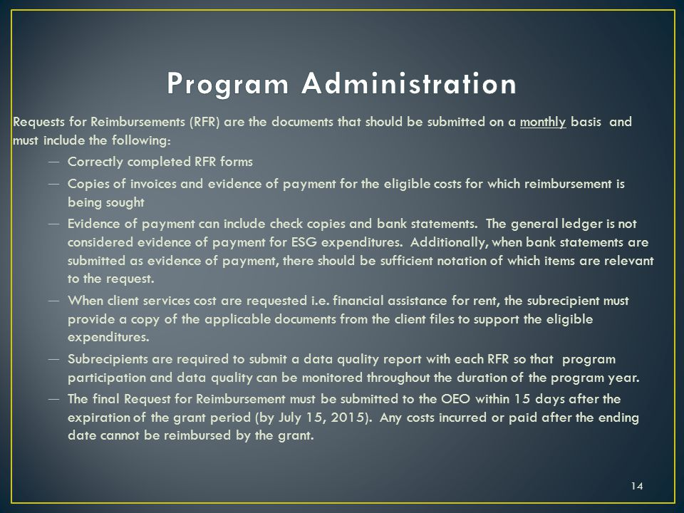 Requests for Reimbursements (RFR) are the documents that should be submitted on a monthly basis and must include the following: — Correctly completed