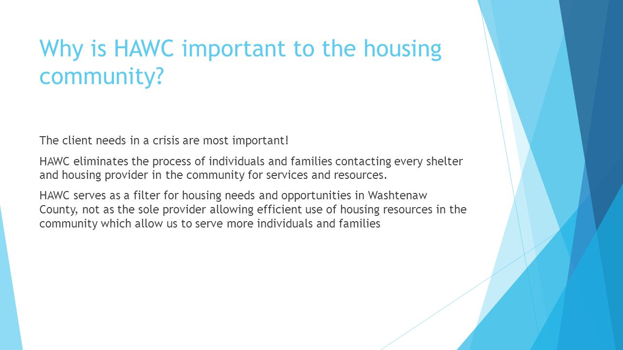 Why is HAWC important to the housing community. The client needs in a crisis are most important.