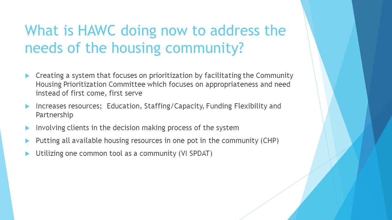 What is HAWC doing now to address the needs of the housing community.