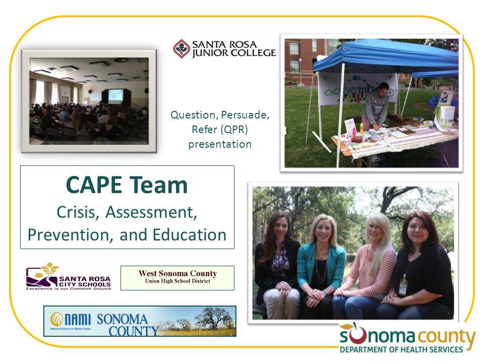 Question, Persuade, Refer (QPR) presentation CAPE Team Crisis, Assessment, Prevention, and Education