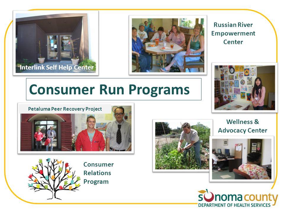 Russian River Empowerment Center Wellness & Advocacy Center Petaluma Peer Recovery Project Interlink Self Help Center Consumer Run Programs Consumer Relations Program
