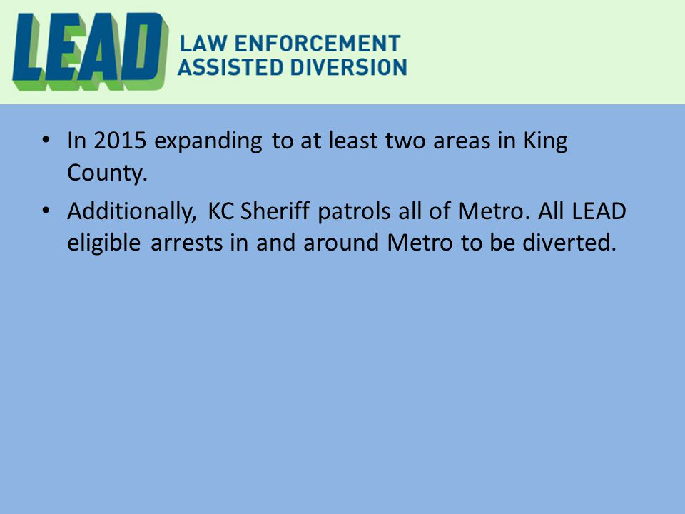 In 2015 expanding to at least two areas in King County.