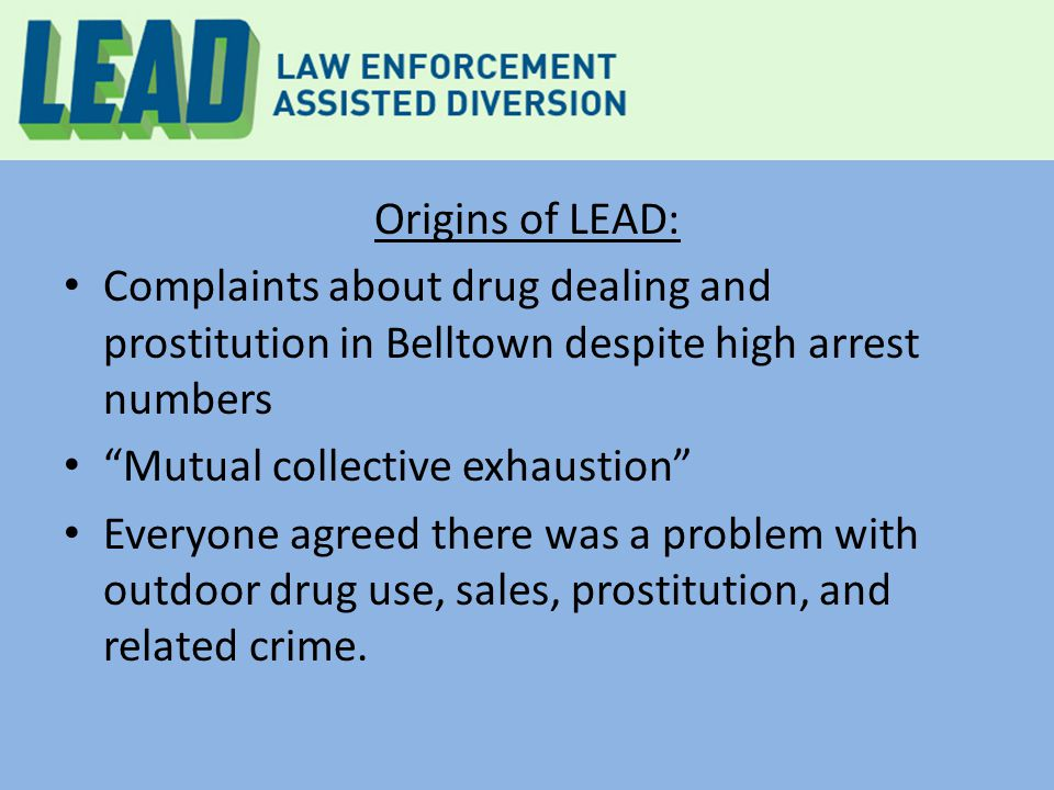 "Origins of LEAD: Complaints about drug dealing and prostitution in Belltown despite high arrest numbers ""Mutual collective exhaustion"" Everyone agreed"