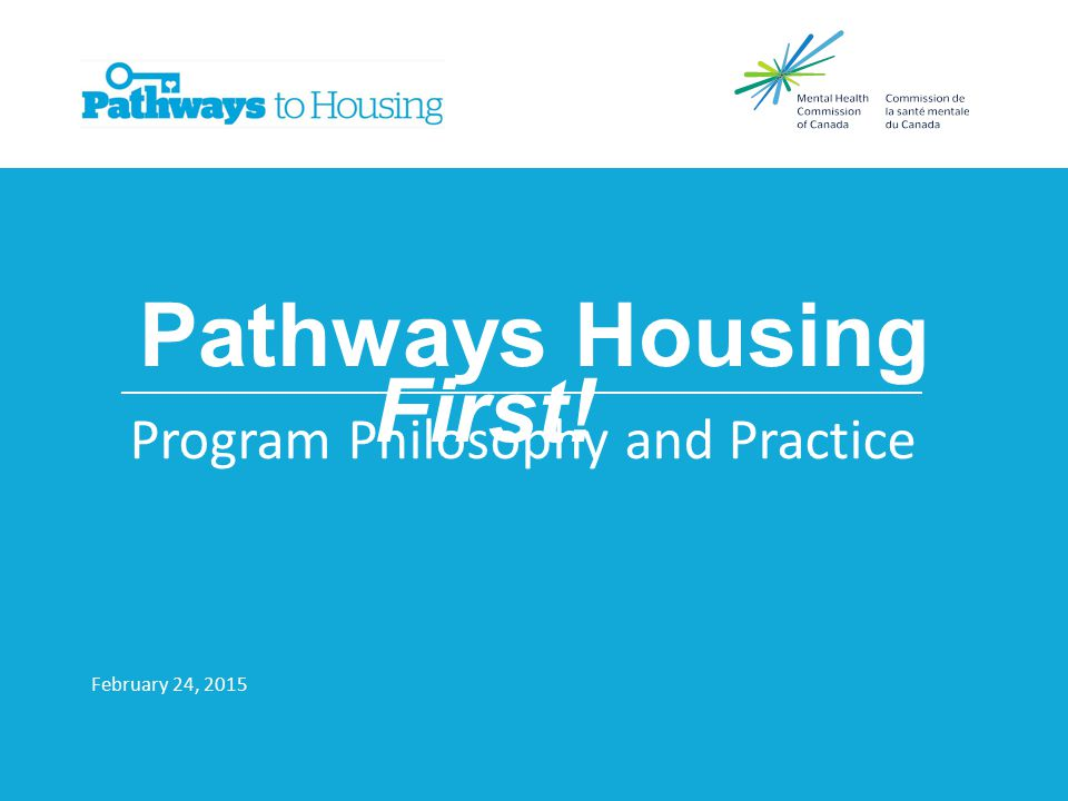 This Morning's Agenda Welcome Overview to the training Introduction to Housing First program model Housing operations Support and treatment services Treatment Philosophy Harm Reduction/Peer Support Research evidence: At Home/Chez Soi Housing First as an Approach to Services Open Forum Discussion (ongoing)
