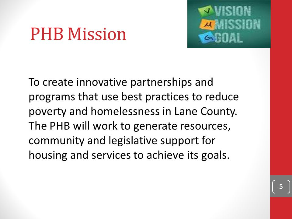 PHB's Purpose Prevent and end homelessness and reduce the causes and conditions of poverty through strategic planning.