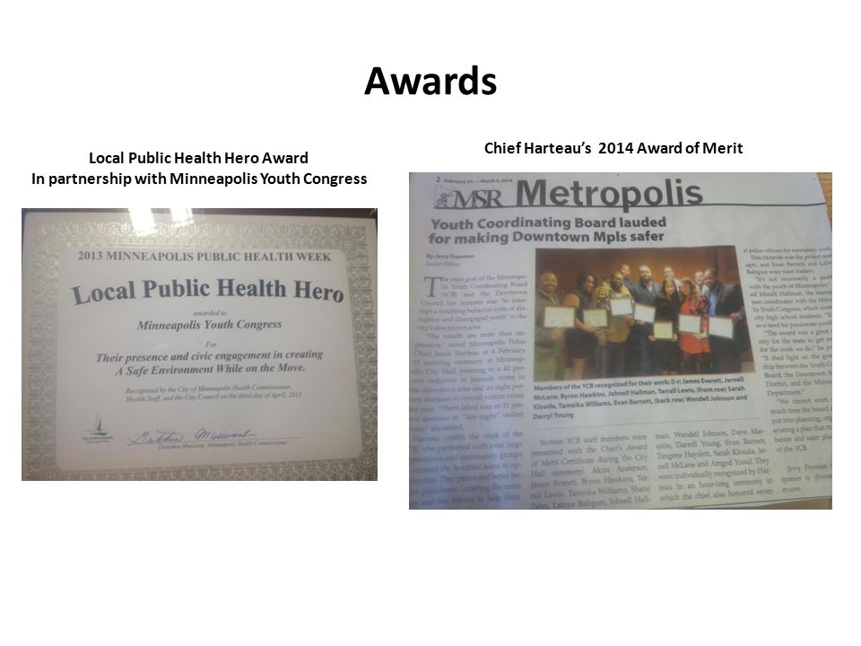 Awards Local Public Health Hero Award In partnership with Minneapolis Youth Congress Chief Harteau's 2014 Award of Merit