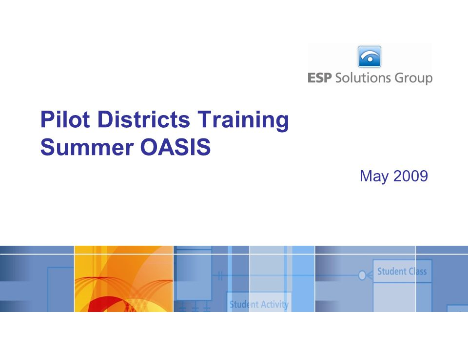 May 2009 Pilot Districts Training Summer OASIS