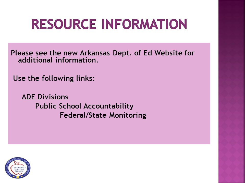 Please see the new Arkansas Dept.of Ed Website for additional information.