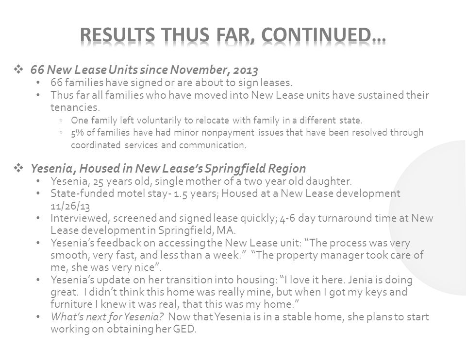  66 New Lease Units since November, 2013 66 families have signed or are about to sign leases.