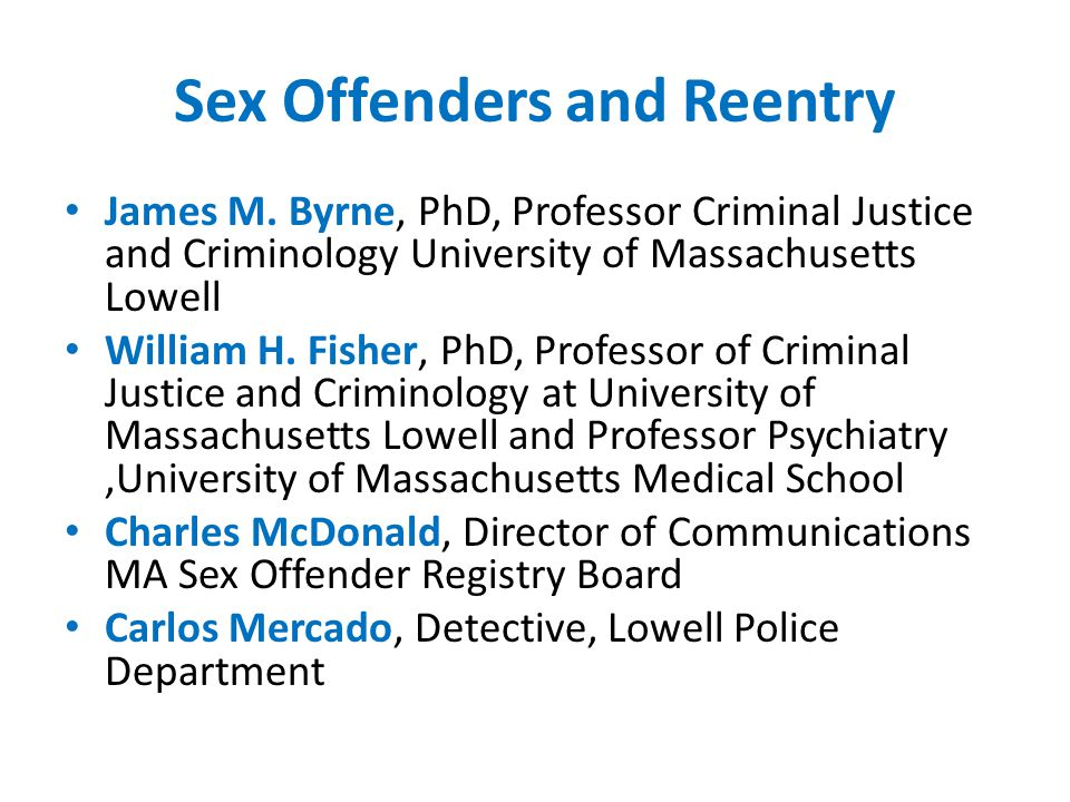 Sex Offenders and Reentry James M.