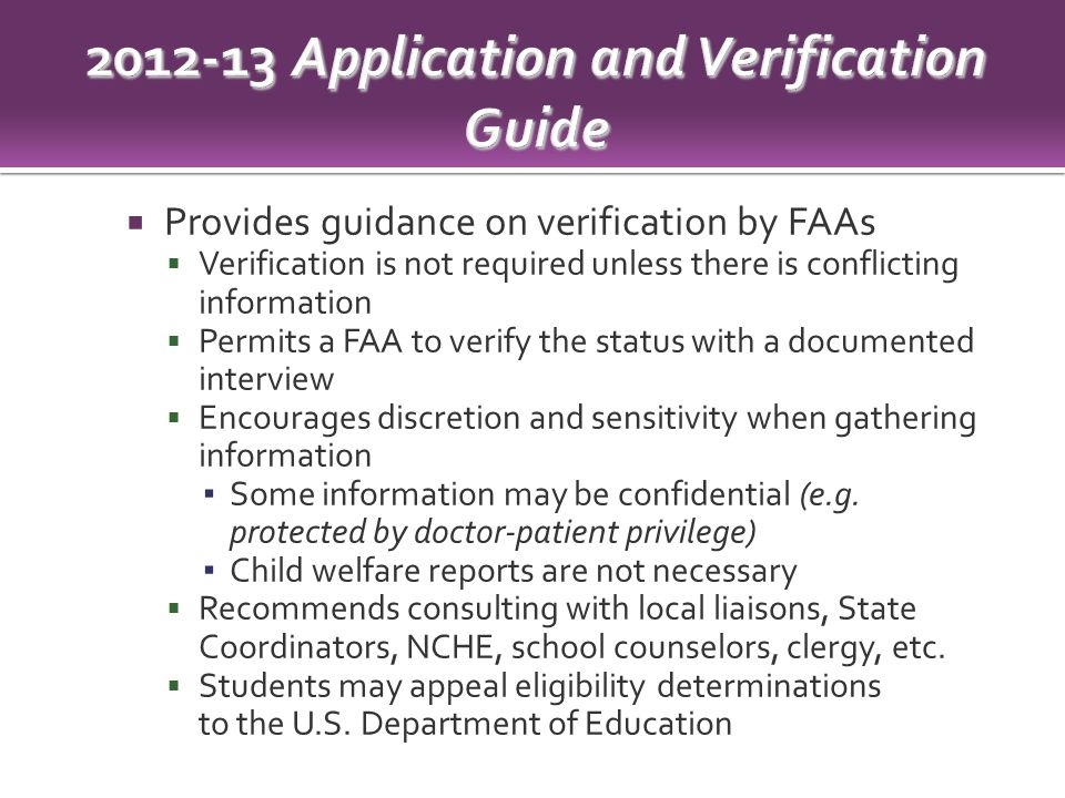  Provides guidance on verification by FAAs  Verification is not required unless there is conflicting information  Permits a FAA to verify the status with a documented interview  Encourages discretion and sensitivity when gathering information ▪ Some information may be confidential (e.g.