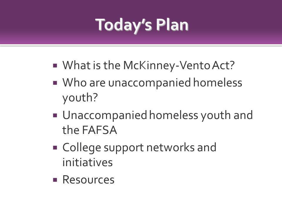  What is the McKinney-Vento Act.  Who are unaccompanied homeless youth.