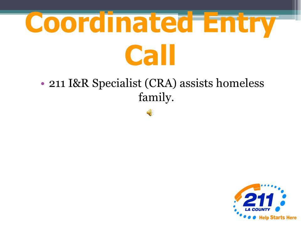 Coordinated Entry Call 211 I&R Specialist (CRA) assists homeless family.