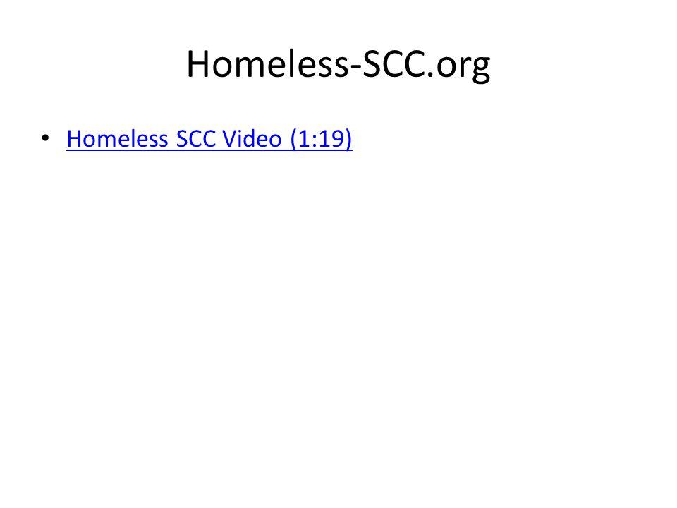 Homeless SCC Video (1:19) Homeless-SCC.org