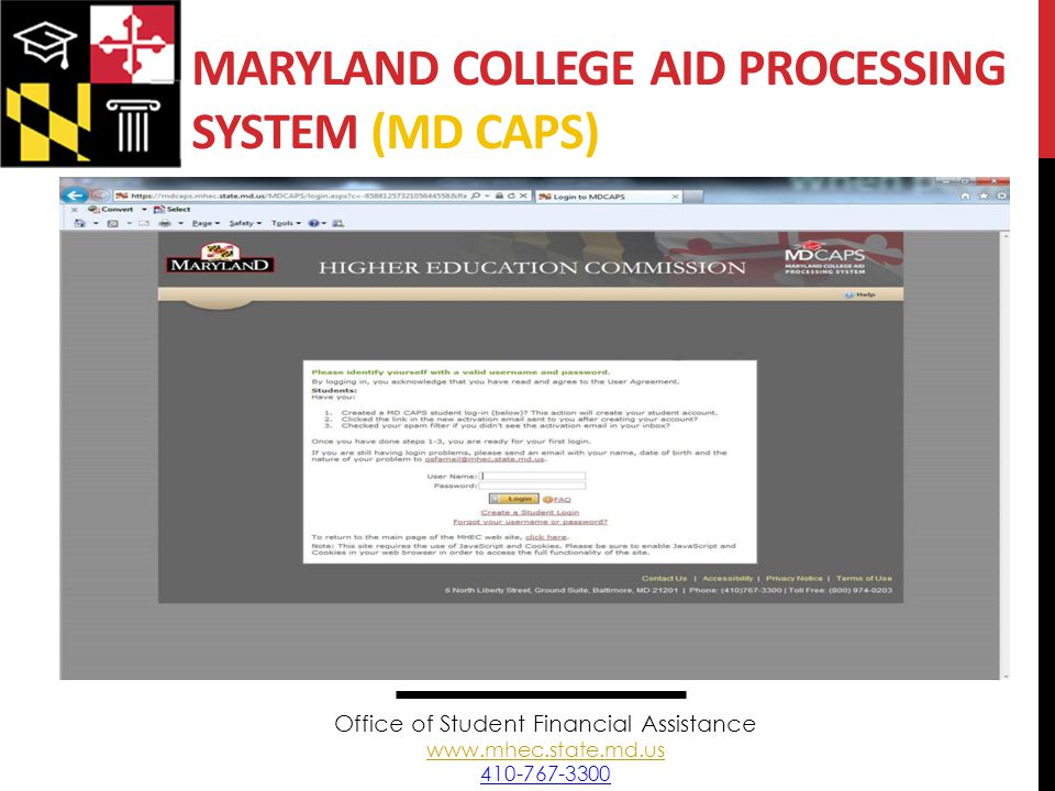 MARYLAND COLLEGE AID PROCESSING SYSTEM (MD CAPS) Office of Student Financial Assistance www.mhec.state.md.us 410-767-3300 www.mhec.state.md.us
