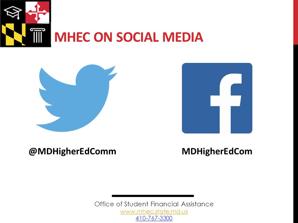 MHEC ON SOCIAL MEDIA Office of Student Financial Assistance www.mhec.state.md.us 410-767-3300 www.mhec.state.md.us @MDHigherEdCommMDHigherEdCom