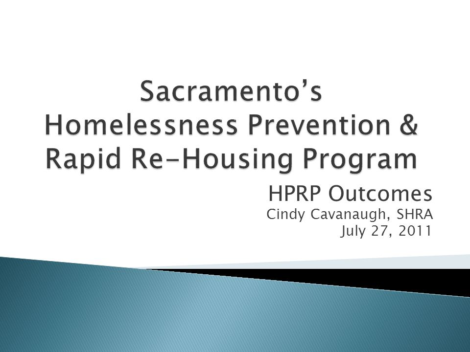 HPRP Outcomes Cindy Cavanaugh, SHRA July 27, 2011