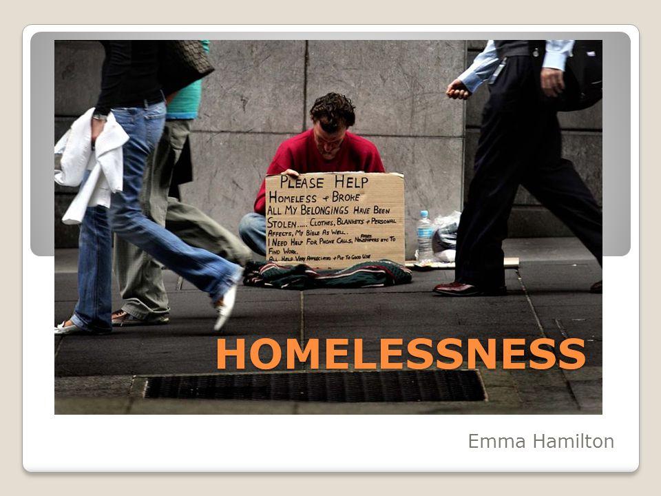 HOMELESSNESS Emma Hamilton