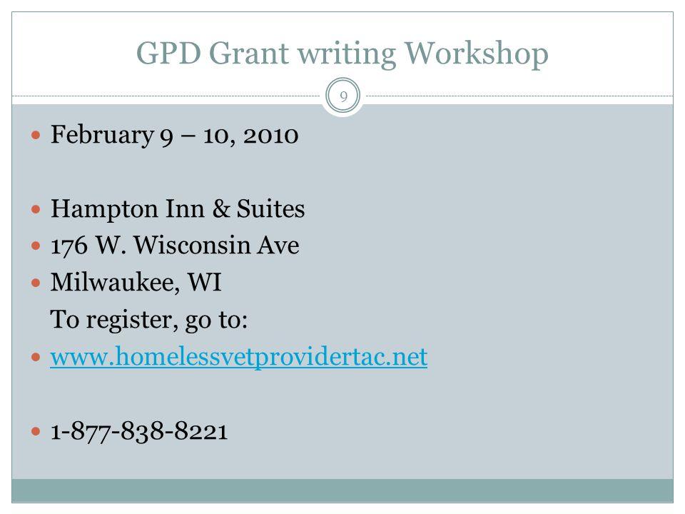 GPD Grant writing Workshop 9 February 9 – 10, 2010 Hampton Inn & Suites 176 W.