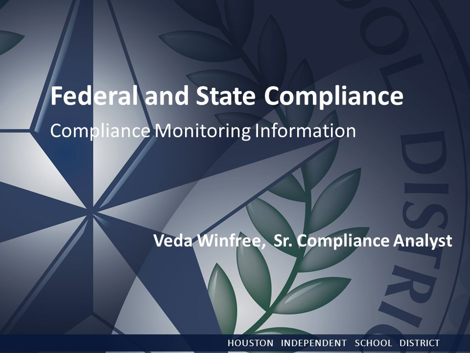 Federal and State Compliance Compliance Monitoring Information Veda Winfree, Sr.