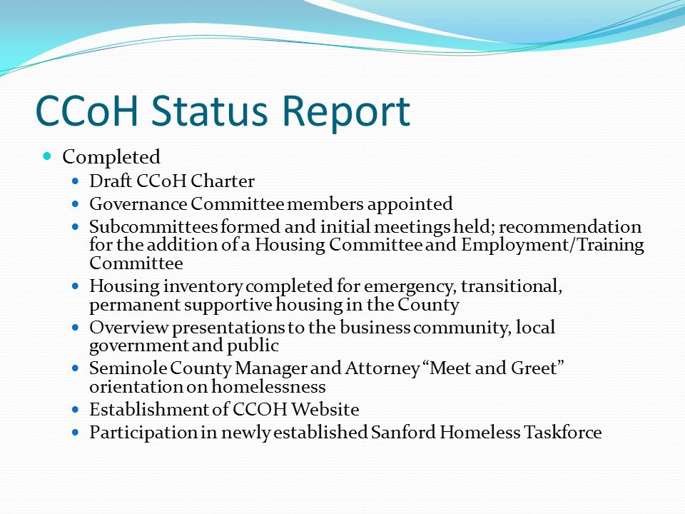 CCoH Status Report Completed Draft CCoH Charter Governance Committee members appointed Subcommittees formed and initial meetings held; recommendation