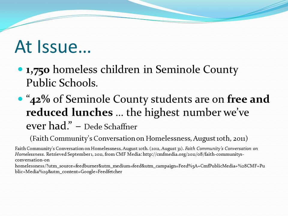 "At Issue… 1,750 homeless children in Seminole County Public Schools. ""42% of Seminole County students are on free and reduced lunches … the highest nu"