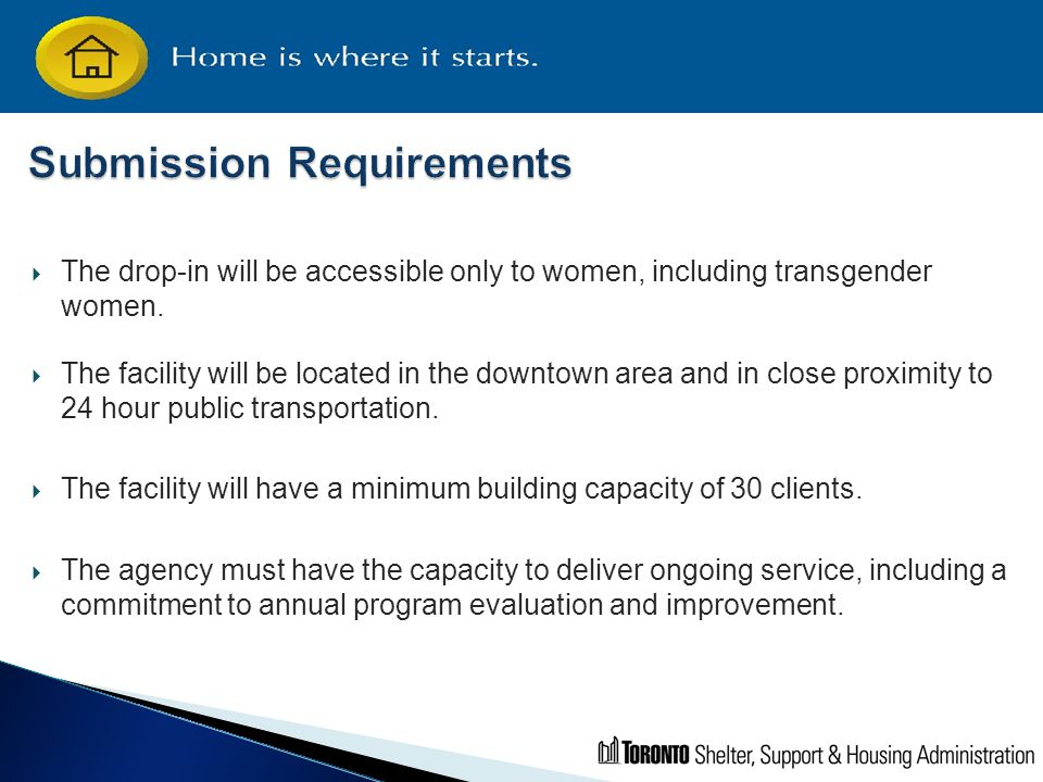  The drop-in will be accessible only to women, including transgender women.  The facility will be located in the downtown area and in close proximit