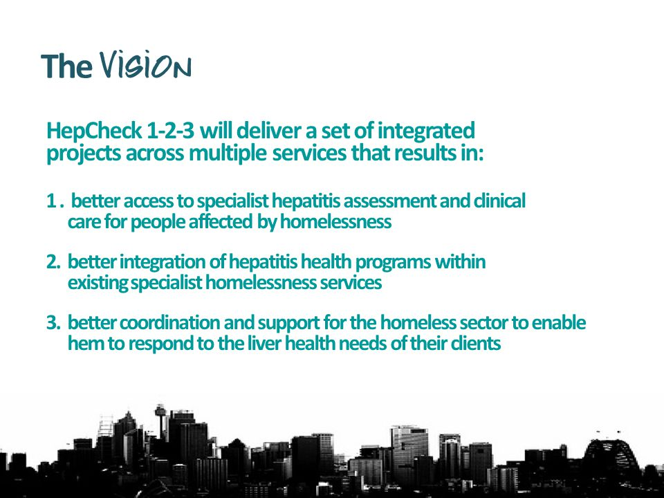 HepCheck 1-2-3 will deliver a set of integrated projects across multiple services that results in: 1.