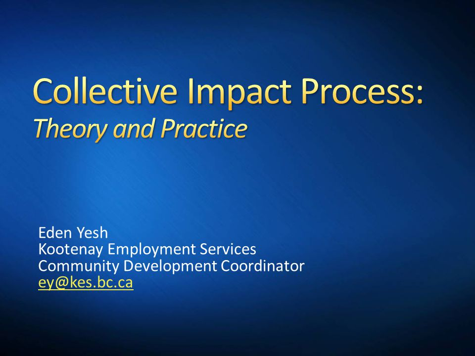 Collective Impact is a method of getting people to work together differently in pursuit of a clearly defined common goal.