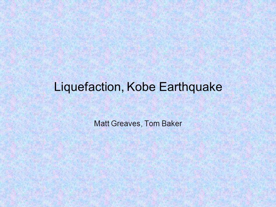 Liquefaction, Kobe Earthquake Matt Greaves, Tom Baker