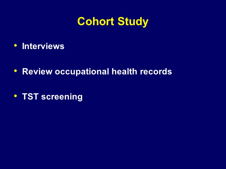 Cohort Study Interviews Review occupational health records TST screening