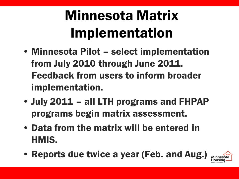 Minnesota Matrix Implementation Minnesota Pilot – select implementation from July 2010 through June 2011.