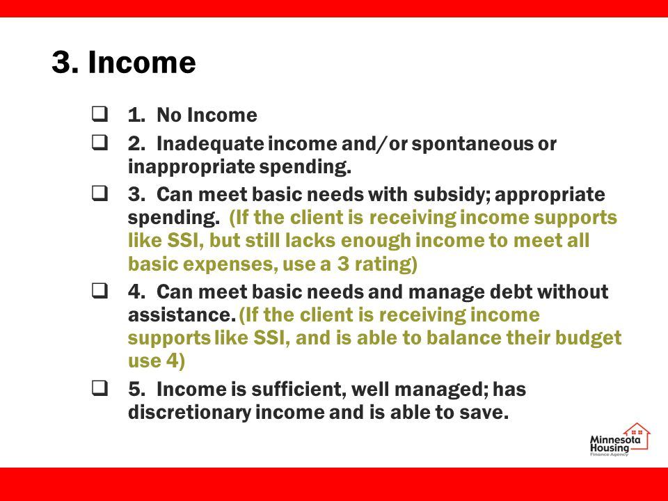 3. Income  1. No Income  2. Inadequate income and/or spontaneous or inappropriate spending.