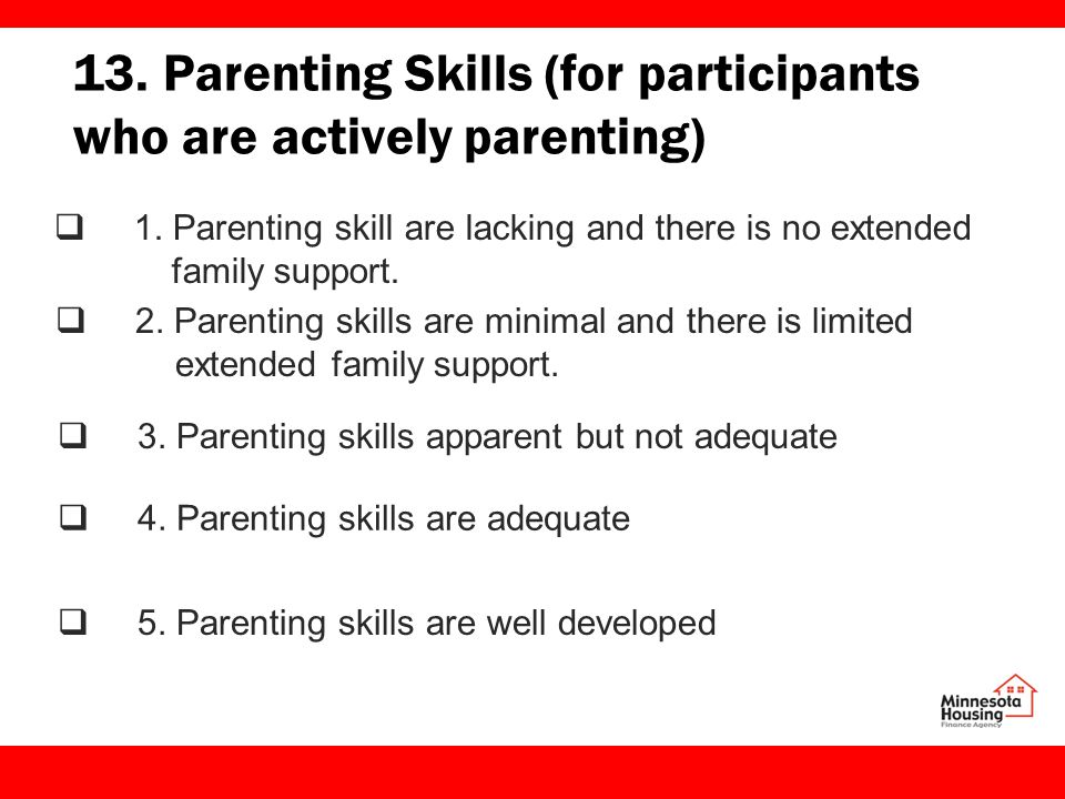 13. Parenting Skills (for participants who are actively parenting)  1.
