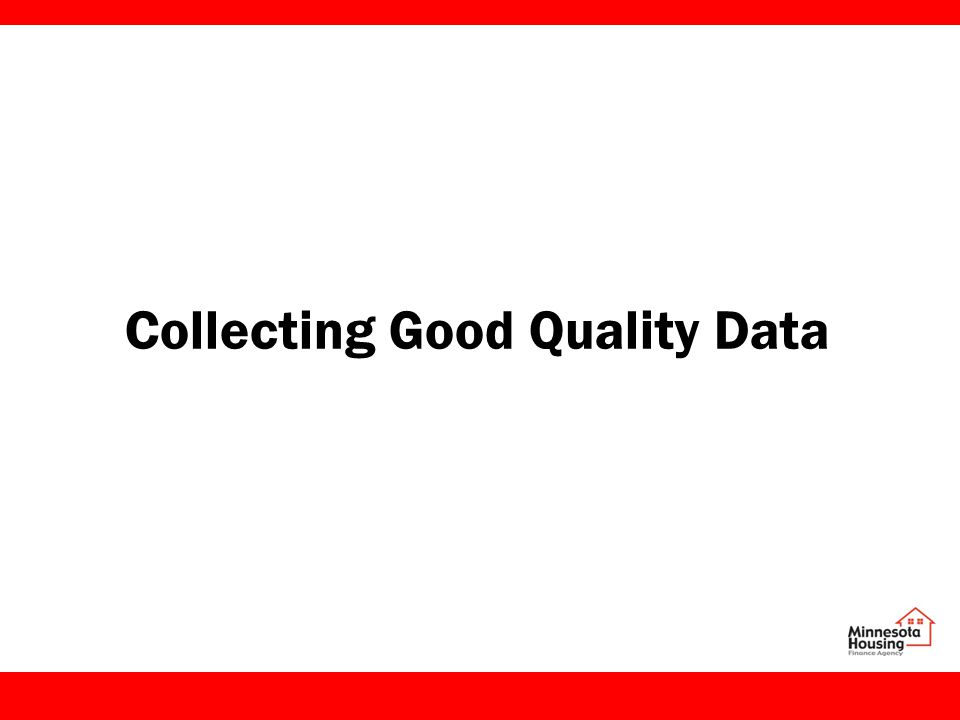 Collecting Good Quality Data