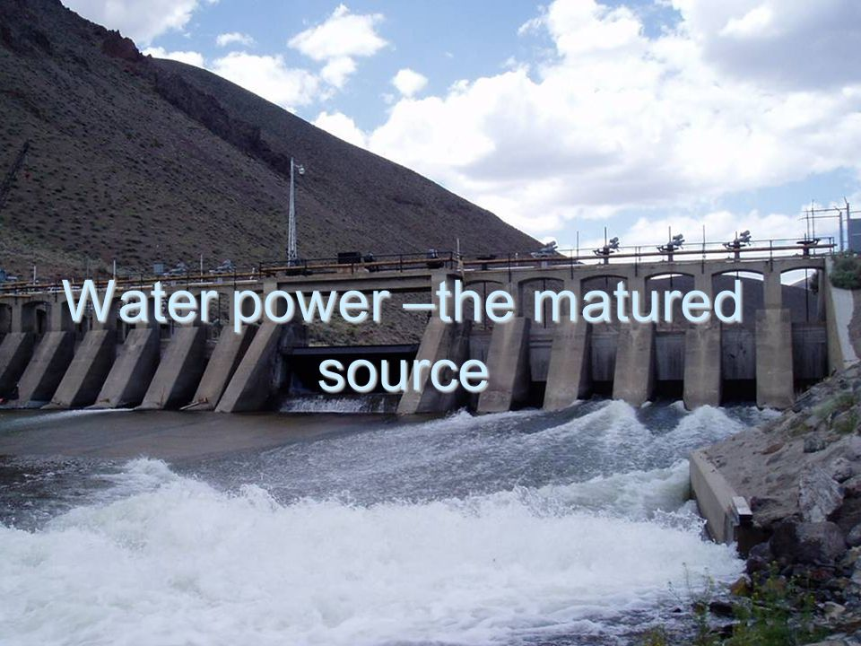 Water power –the matured source