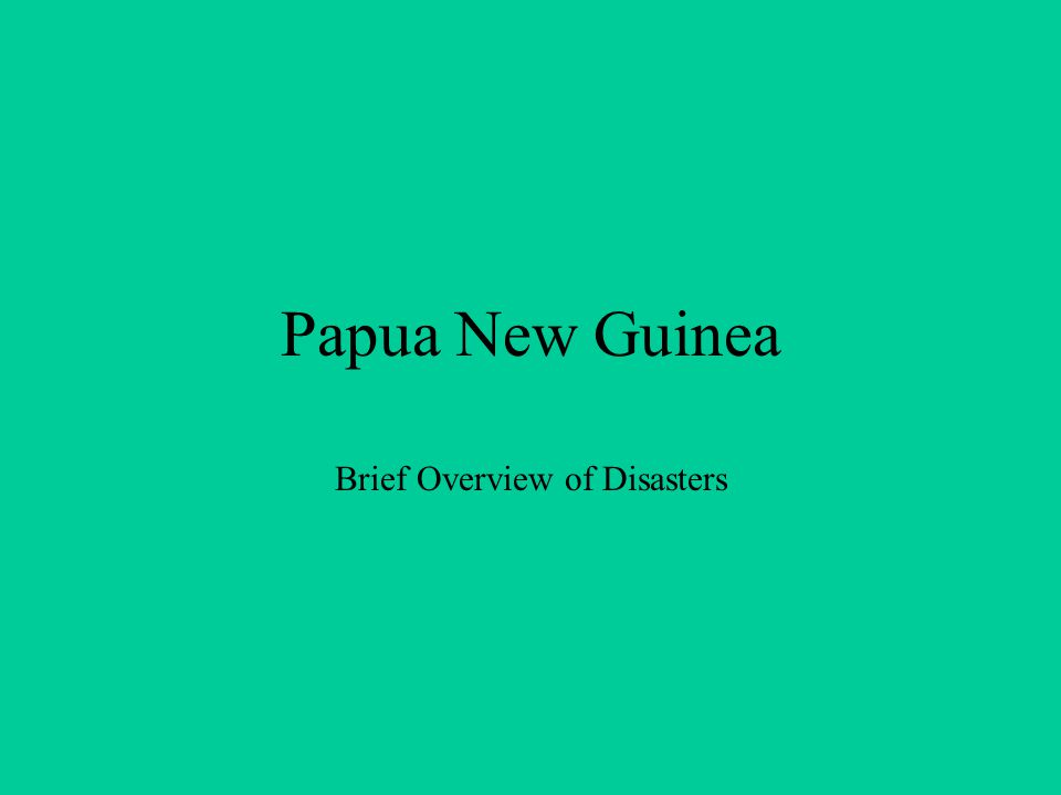 Papua New Guinea Brief Overview of Disasters