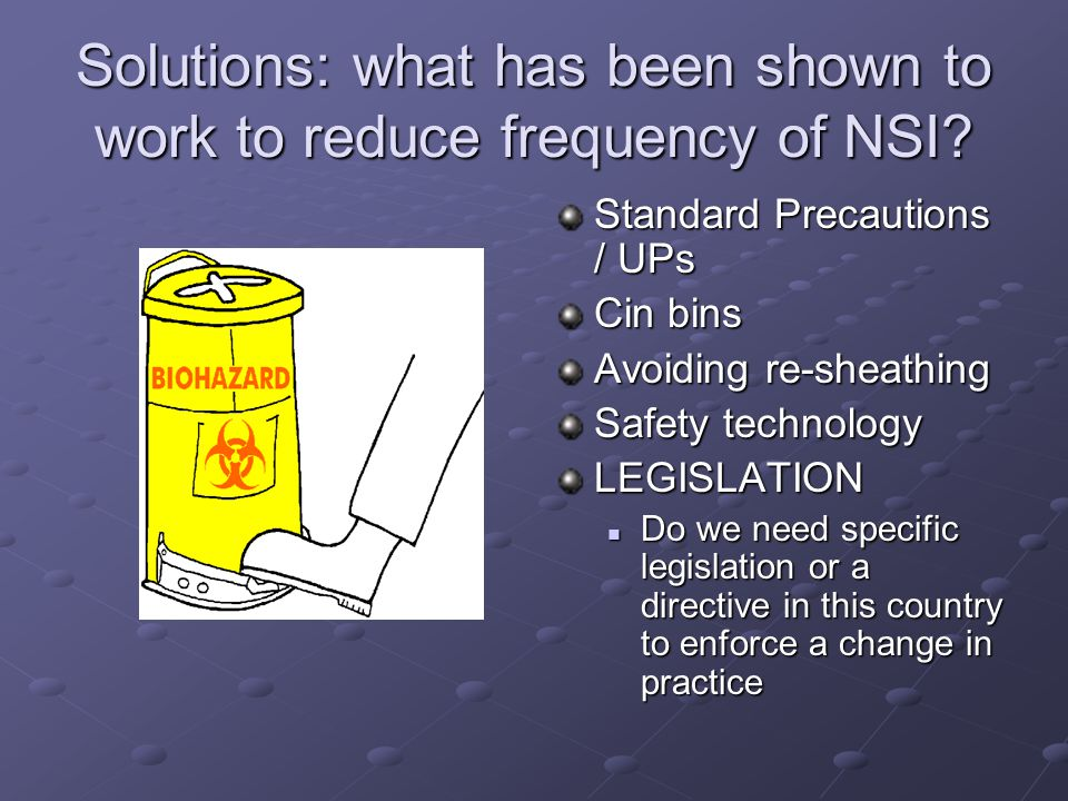 Solutions: what has been shown to work to reduce frequency of NSI.