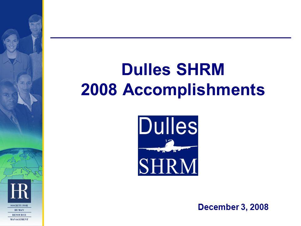 Dulles SHRM 2008 Accomplishments December 3, 2008