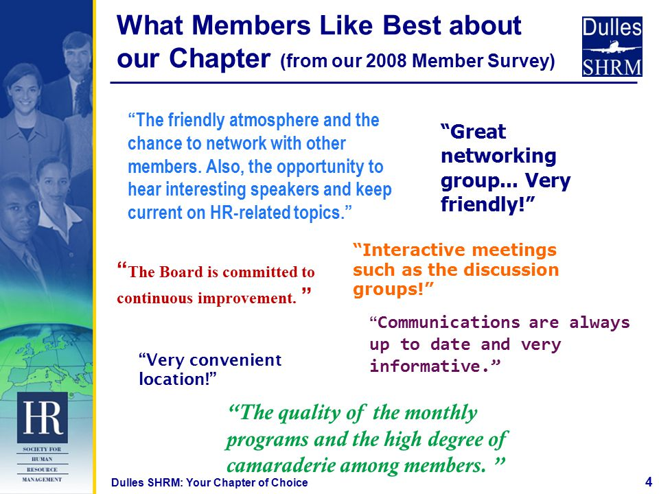 What Members Like Best about our Chapter (from our 2008 Member Survey) 4 Dulles SHRM: Your Chapter of Choice The friendly atmosphere and the chance to network with other members.