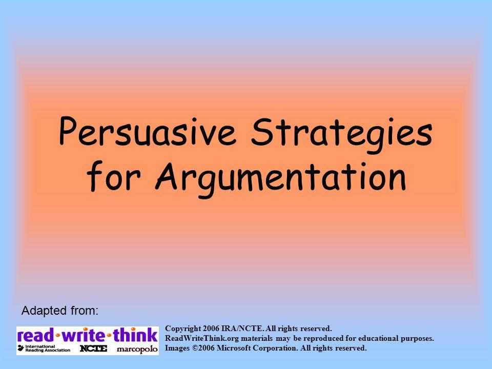 Persuasive Strategies for Argumentation Copyright 2006 IRA/NCTE.