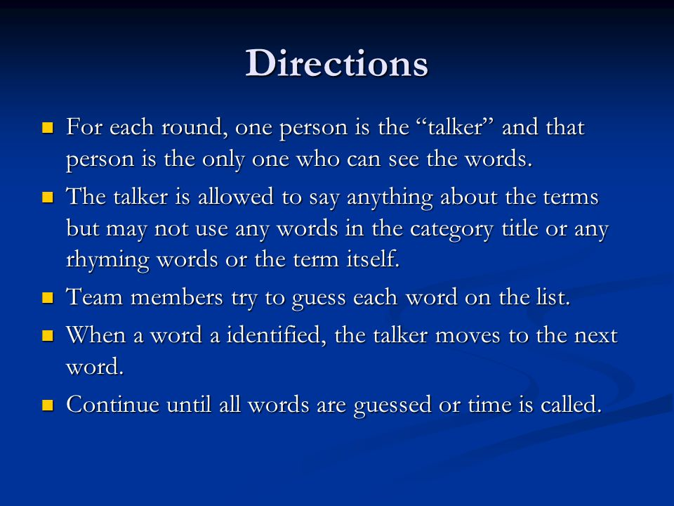 Directions For each round, one person is the talker and that person is the only one who can see the words.