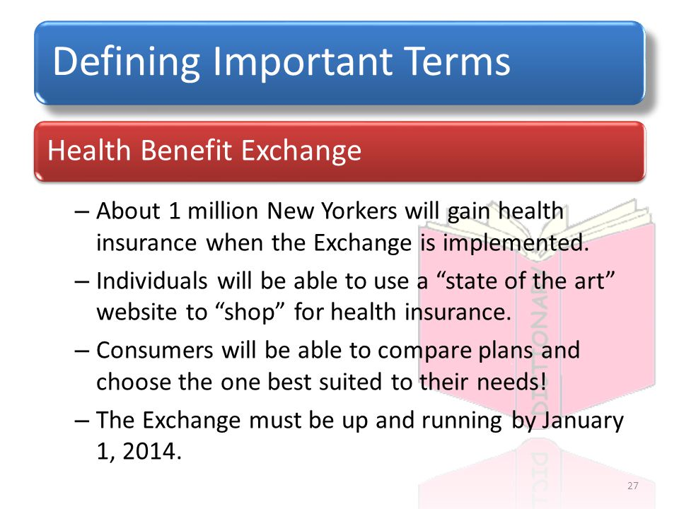 Defining Important Terms – About 1 million New Yorkers will gain health insurance when the Exchange is implemented.