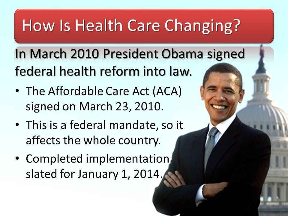 The Affordable Care Act (ACA) signed on March 23, 2010.