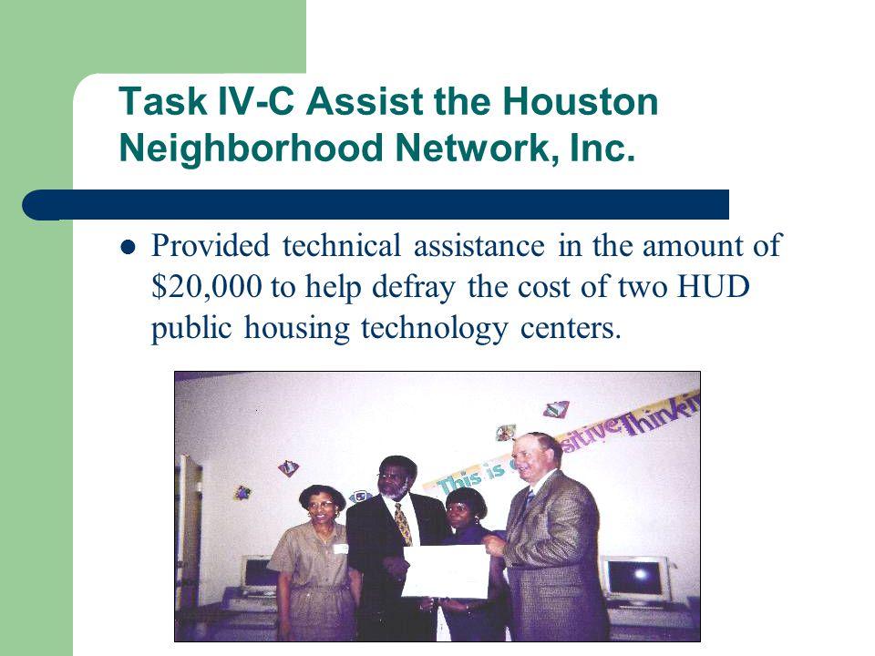 Task IV-C Assist the Houston Neighborhood Network, Inc.