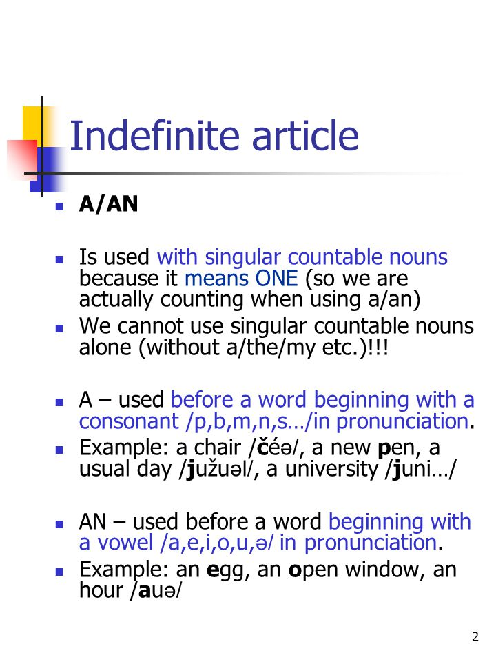 3 Use of A/AN 1)To refer to a thing or an idea for the first time.