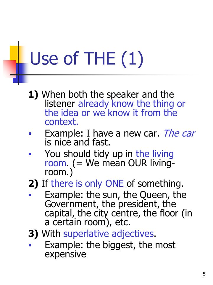 6 Use of THE (2) 4) We refer to things in general.